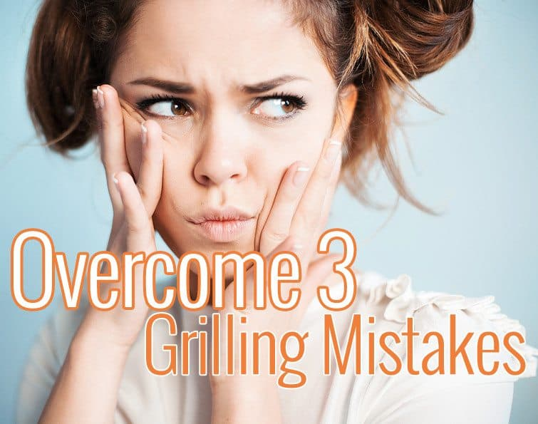 Overcome 3 Common Grilling Mistakes with Girls Can Grill