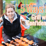 5 Ways to Grill with Confidence from Girls Can Grill