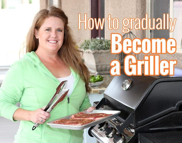 How to gradually become a griller