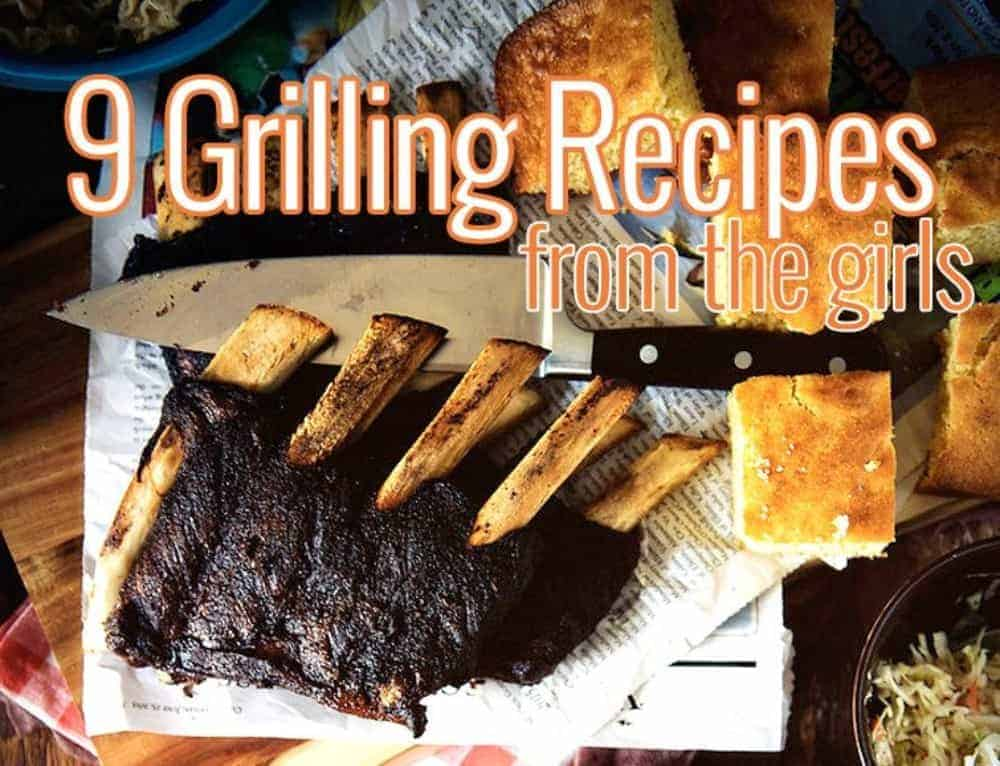August Grilling Recipes from the Girls