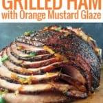 Grilled Ham with Orange Mustard Glaze