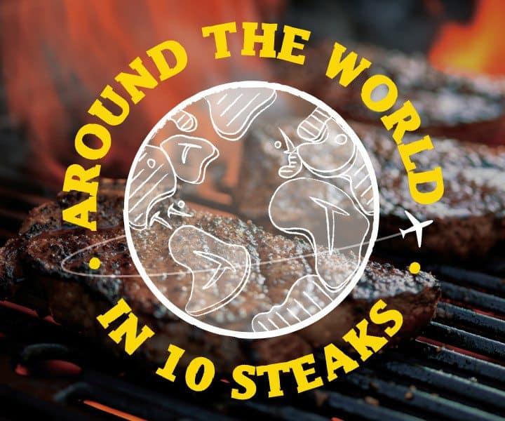 10 Ways to Eat Steak Around the World