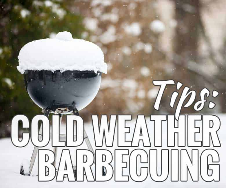 Tips for Cold Weather Barbecuing