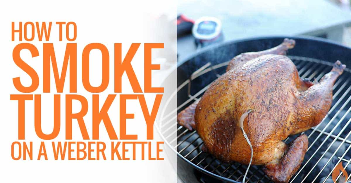 How to Make Smoked Turkey on a Weber Kettle